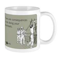 Consequences Timesheets Small Mugs