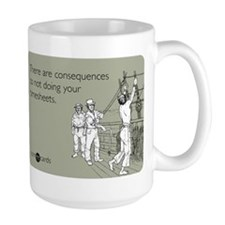 Consequences Timesheets Large Mug
