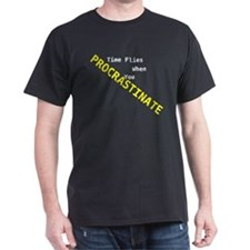 Time Flies When You Procrastinate - Black T-Shirt