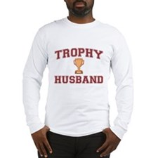 Trophy Husband Long Sleeve T-Shirt