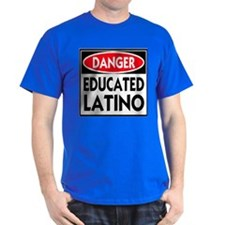 Danger Educated Latino T-Shirt