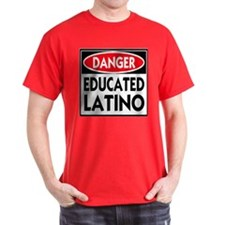 Danger Educated Latino T-Shirt