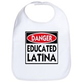 Danger -- Educated LATINA T-Shirt Bib