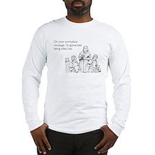 Workplace Rampage Long Sleeve T-Shirt