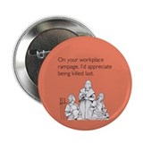 "Workplace Rampage 2.25"" Button"