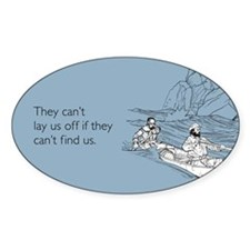 Lay Us Off Sticker (Oval)