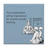 Inspirational Presentation Tile Coaster