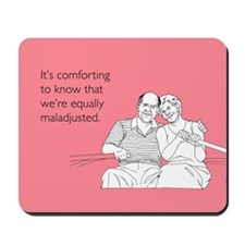 Equally Maladjusted Mousepad