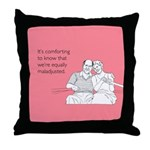 Equally Maladjusted Throw Pillow