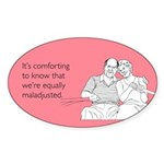 Equally Maladjusted Sticker (Oval)