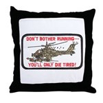 Don't Bother Running Throw Pillow