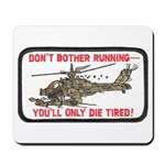 Don't Bother Running Mousepad