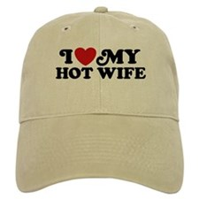 I Love My Hot Wife Baseball Cap