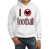 I Do Not Love / Heart Footbal Jumper Hoody