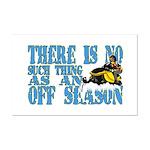 No Off Season Snowmobiling Mini Poster Print