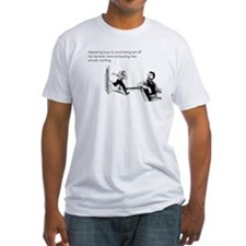 Appearing Busy Fitted T-Shirt