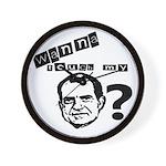 Wanna Touch my Dick Nixon? Wall Clock