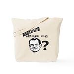 Wanna Touch my Dick Nixon? Tote Bag