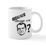 Wanna Touch my Dick Nixon? Mug