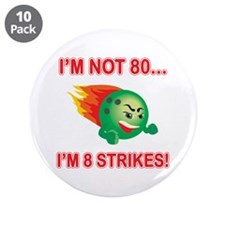 "80th Bday Strikes 3.5"" Button (10 pack)"