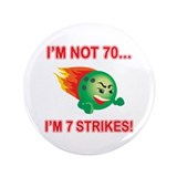 "70th Bday Strikes 3.5"" Button (100 pack)"
