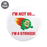 "60th Bday Strikes 3.5"" Button (10 pack)"