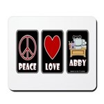 Peace Love Abby Mousepad