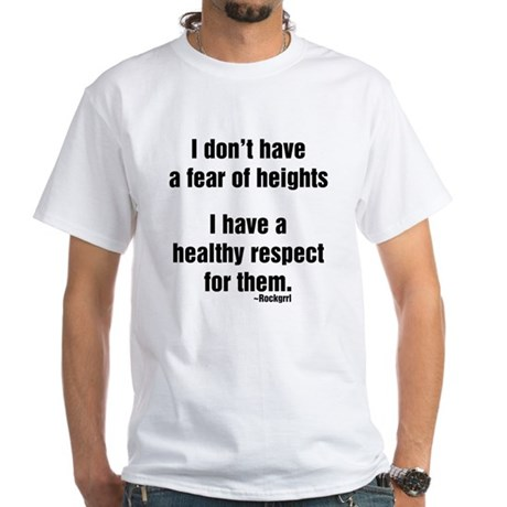 No Fear of Heights White T-Shirt