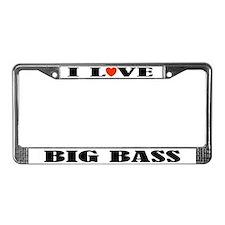 I Love Big Bass License Plate Frame