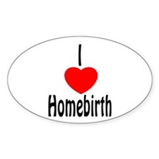 I Love Homebirth - Oval Decal
