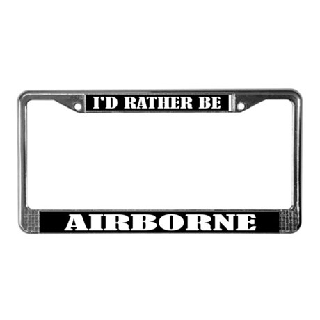 I'd Rather Be Airborne License Plate Frame