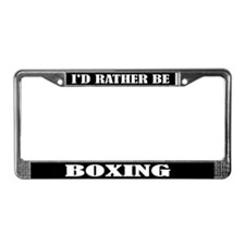 I'd Rather Be Boxing License Plate Frame