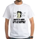 Math Is Hard. Let's Go Shopping! Shirt