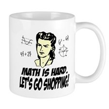 Math Is Hard. Let's Go Shopping! Coffee Mug
