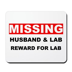 Missing Husband Lab Mousepad