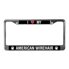 I Love My American Wirehair License Plate Frame