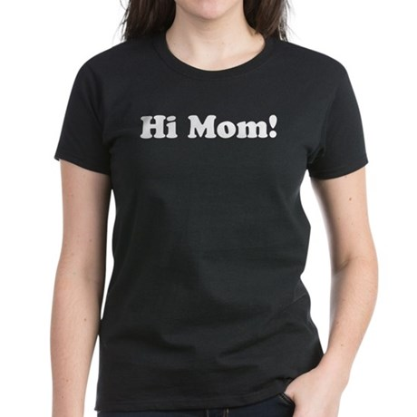 Hi Mom! Women's Dark T-Shirt