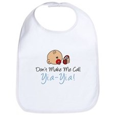 Don't Make Me Call Yia-Yia Bib