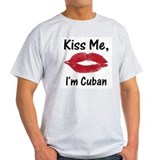 Kiss me, I'm Cuban Ash Grey T-Shirt