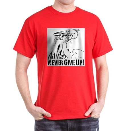 Never Give Up! Dark T-Shirt