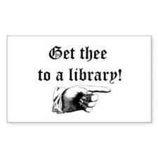 Get thee to a library Decal