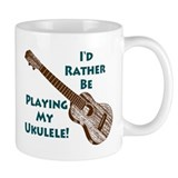 I'd Rather Be Playing My Ukulele Small Mugs