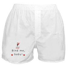 Valentine's Boxer Shorts, Bind Me Baby