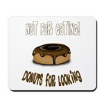 Donuts for Looking Mousepad