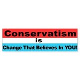"""Conservatism is Change That Bumper Sticker"