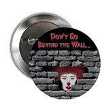 "Don't Go Behind the Wall 2.25"" Button"