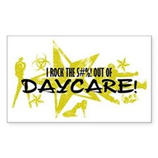 I ROCK THE S#%! - DAYCARE Decal