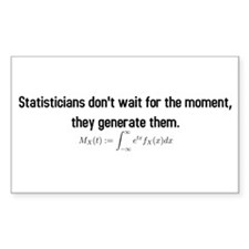 Statisticians don't wait for the moment ... Sticke