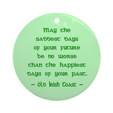 Sad & Happy Days Irish Blessing Ornament (Round)