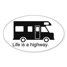 """Life is a highway."" RV Decal"